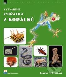 Vytváříme zvířatka z korálku - Blanka Trávníková
