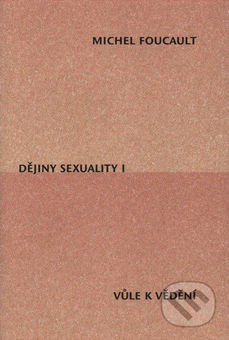 Dějiny sexuality I. - Michel Foucault