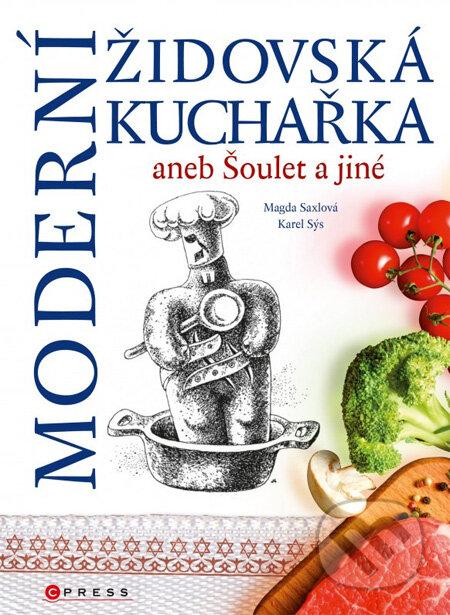 Moderní židovská kuchařka - Karel Sýs, Magda Saxlová