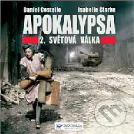 Apokalypsa – 2. světová válka - Isabelle Clarkeová, Daniel Costelle