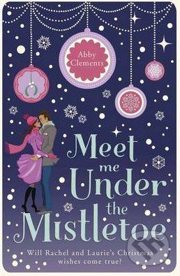 Meet Me Under the Mistletoe - Abby Clements