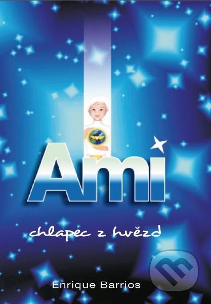 Ami, chlapec z hvězd - Enrique Barrios