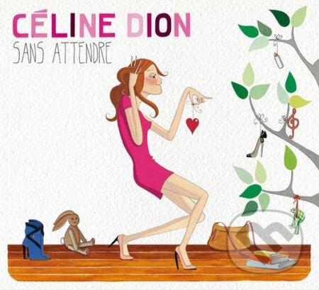 Céline Dion: Sans Attendre - Céline Dion