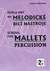 Škola hry na melodické bicí nástroje II. - Libor Kubánek
