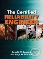 The Certified Reliability Engineer Handbook - Donald W. Benbow