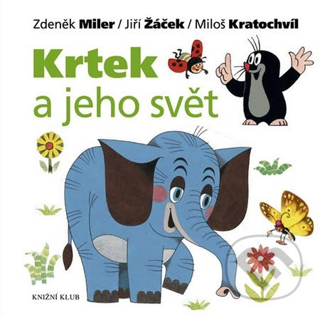 Krtek a jeho svět - Zdeněk Miler a kolektiv