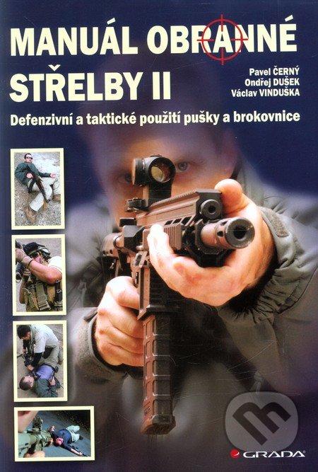 Manuál obranné střelby II - Pavel Černý, Ondřej Dušek, Václav Vinduška