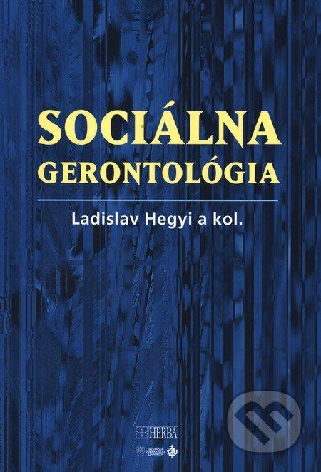Sociálna gerontológia - Ladislav Hedgyi a kolektív