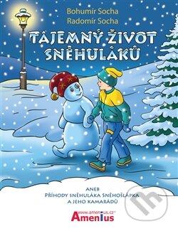 Tajemný život sněhuláků - Bohumír Socha, Radomír Socha