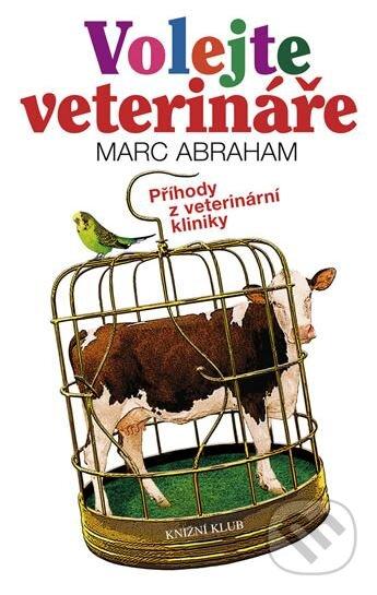 Volejte veterináře - Marc Abraham
