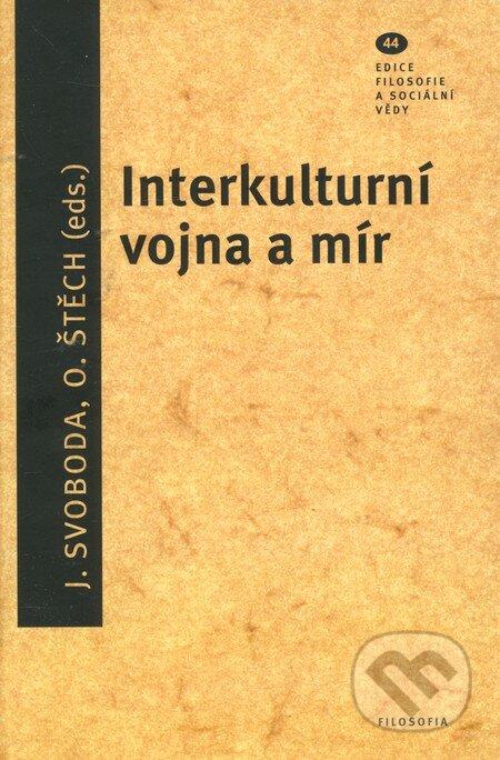 Interkulturní vojna a mír - J. Svoboda, O. Štech