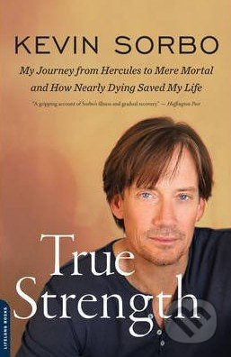 True Strength - Kevin Sorbo