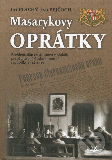 Masarykovy oprátky - Jiří Plachý, Ivo Pejčoch