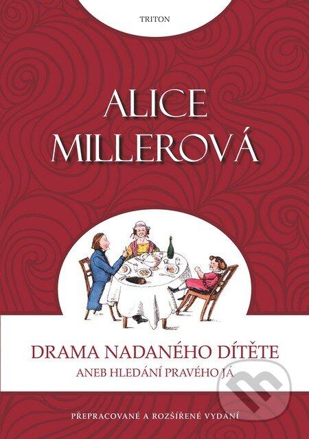 Drama nadaného dítěte - Alice Miller