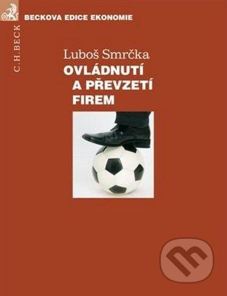 Ovládnutí a převzetí firem - Luboš Smrčka