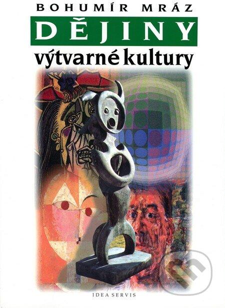 Dějiny výtvarné kultury 4 - Bohumír Mráz