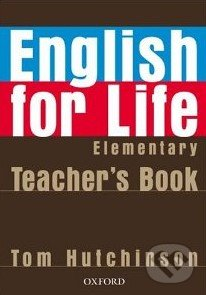 English for Life - Elementary - Teacher\'s Book - Tom Hutchinson