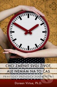 Chci změnit svůj život, ale nemám na to čas - Doreen Virtue