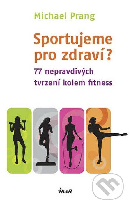 Sportujeme pro zdraví? - Michael Prang