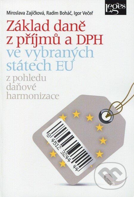 Základ daně z příjmů a DPH ve vybraných státech EU - Miroslava Zajíčková, Radim Boháč, Igor Večeř