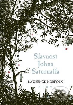Slavnost Johna Saturnalla - Lawrence Norfolk