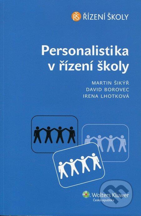 Personalistika v řízení školy - Martin Šikýř, David Borovec, Irena Lhotková