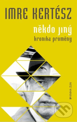 Někdo jiný - Imre Kertész