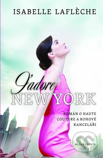 J´adore New York - Isabelle Laflèche