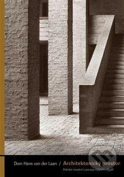 Architektonicky prostor - Dom Hans van der Laan