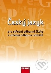 Český jazyk pro SOŠ a SOU - Ivo Martinec, Jana Hoffmannová, Jaroslava Ježková