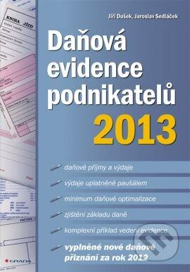 Daňová evidence podnikatelů 2013 - Jiří Dušek, Jaroslav Sedláček