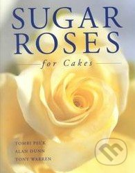 Sugar Roses for Cakes - Alan Dunn