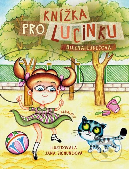 Knížka pro Lucinku - Milena Lukešová, Jana Sigmundová