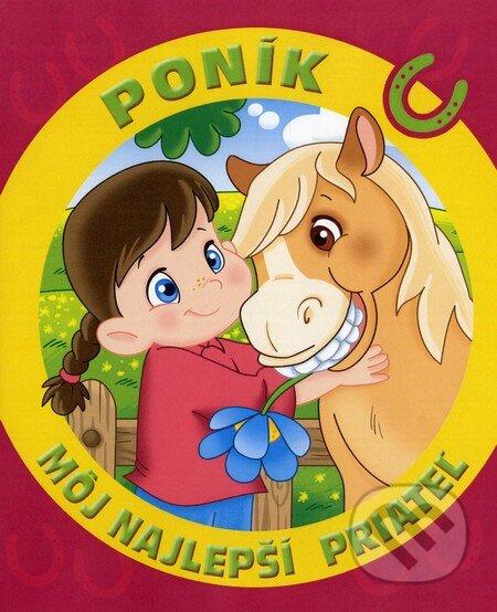 Môj najlepší priateľ: Poník - Monica Pierrazziová Mitriová