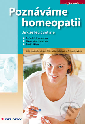 Poznáváme homeopatii - Kateřina Formánková, Miriam Kabelková, Ilona Ludvíková