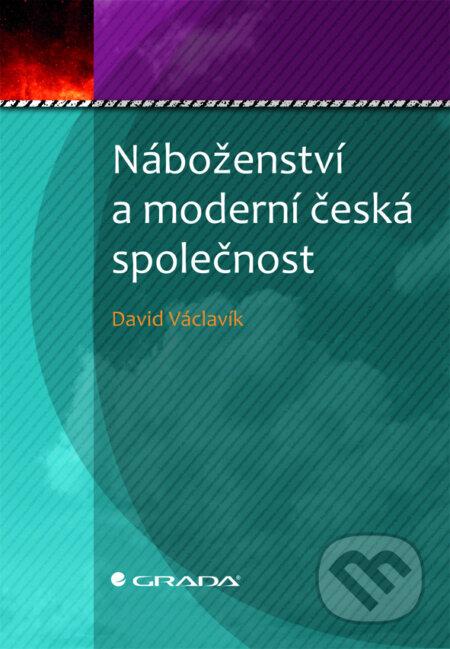 Náboženství a moderní česká společnost - David Václavík