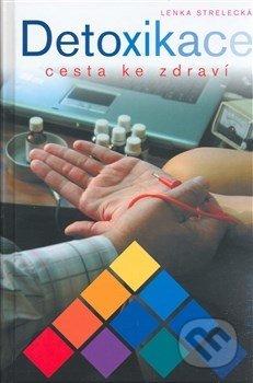 Detoxikace cesta ke zdraví - Lenka Strelecká