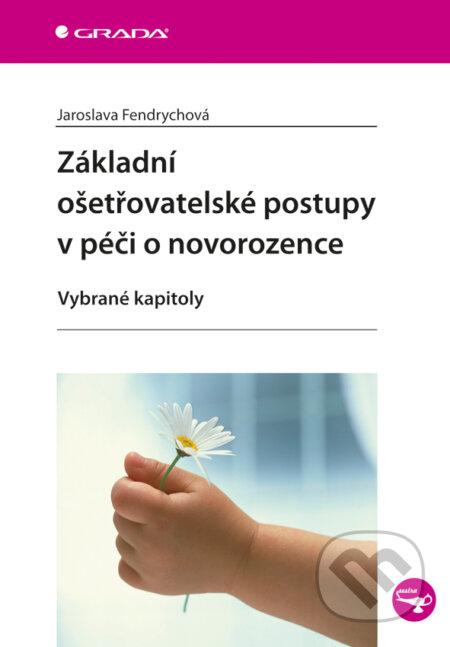 Základní ošetřovatelské postupy v péči o novorozence - Jaroslava Fendrychová