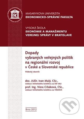 Dopady vybraných veřejných politik na regionální rozvoj v České a Slovenské republice - Ivan Malý, Viera Cibáková a kolektív