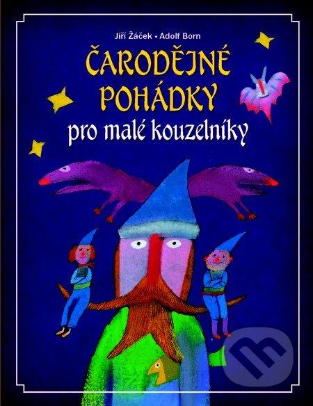 Čarodějné pohádky pro malé kouzelníky - Jiří Žáček