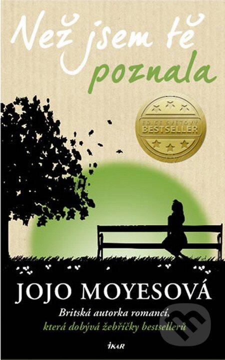Než jsem tě poznala - Jojo Moyes