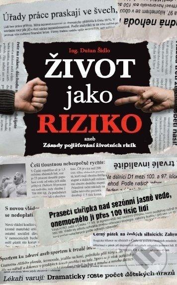 Život jako riziko - Dušan Šídlo