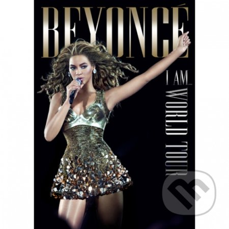 Beyonce: I am... world tour - Beyoncé
