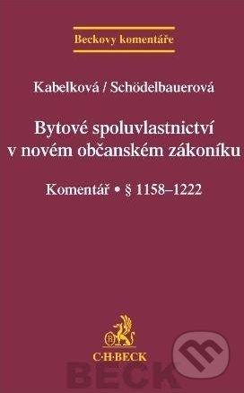 Bytové spoluvlastnictví v novém občanském zákoníku - Eva Kabelková, Pavla Schödelbauerová