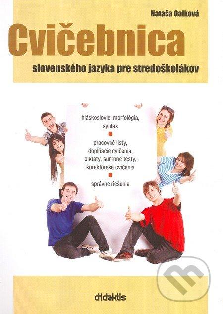 Cvičebnica slovenského jazyka pre stredoškolákov - Nataša Galková