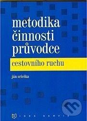 Metodika činnosti průvodce cestovního ruchu - Ján Orieška