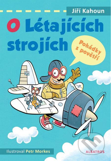 O létajících strojích - Jiří Kahoun, Petr Morkes