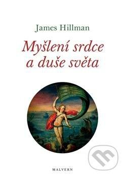 Myšlení srdce a duše světa - James Hillman