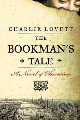 The Bookman\'s Tale - Charlie Lovett
