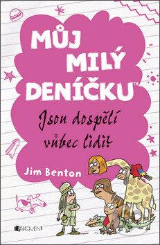 Můj milý deníčku: Jsou dospělí vůbec lidi? - Jim Benton